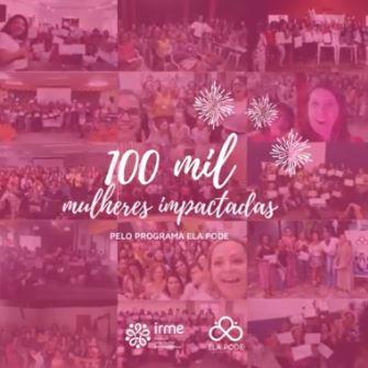 100 mil mulheres impactadas no Ela Pode
